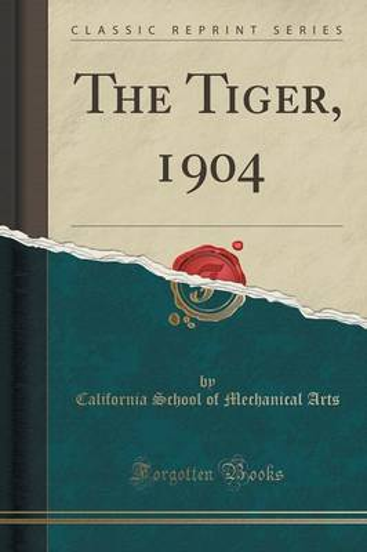 The Tiger, 1904 (Classic Reprint) (Paperback)