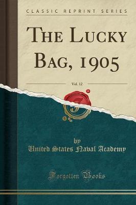 The Lucky Bag, 1905, Vol. 12 (Classic Reprint) (Paperback)