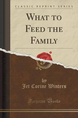 What to Feed the Family (Classic Reprint) (Paperback)