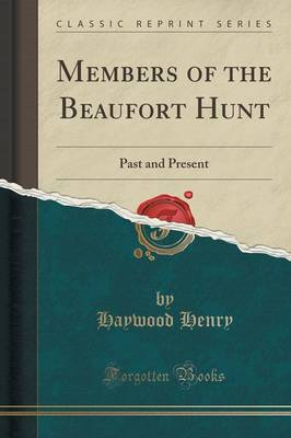 Members of the Beaufort Hunt: Past and Present (Classic Reprint) (Paperback)