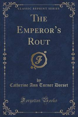 The Emperor's Rout (Classic Reprint) (Paperback)