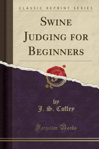 Swine Judging for Beginners (Classic Reprint) (Paperback)