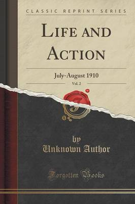 Life and Action, Vol. 2: July-August 1910 (Classic Reprint) (Paperback)