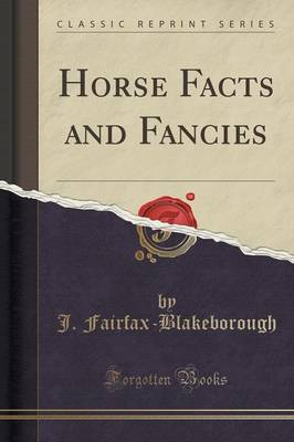 Horse Facts and Fancies (Classic Reprint) (Paperback)