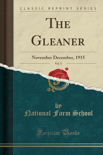 The Gleaner, Vol. 5: November December, 1915 (Classic Reprint) (Paperback)