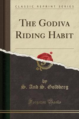 The Godiva Riding Habit (Classic Reprint) (Paperback)