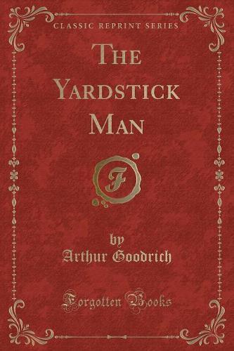 The Yardstick Man (Classic Reprint) (Paperback)