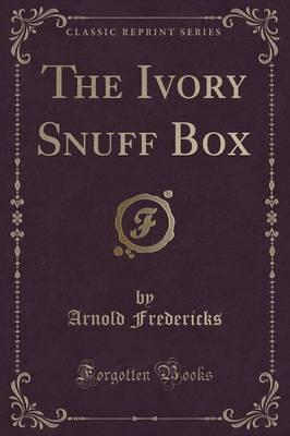 The Ivory Snuff Box (Classic Reprint) (Paperback)