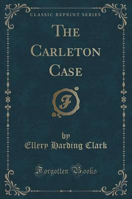 The Carleton Case (Classic Reprint) (Paperback)
