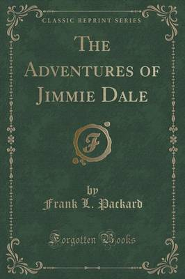 The Adventures of Jimmie Dale (Classic Reprint) (Paperback)