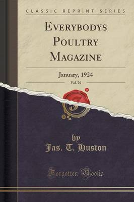 Everybodys Poultry Magazine, Vol. 29: January, 1924 (Classic Reprint) (Paperback)