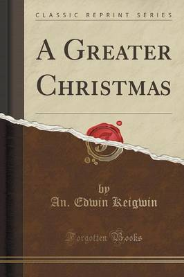 A Greater Christmas (Classic Reprint) (Paperback)