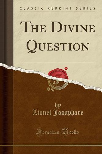 The Divine Question (Classic Reprint) (Paperback)