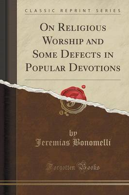 On Religious Worship and Some Defects in Popular Devotions (Classic Reprint) (Paperback)