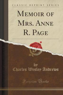 Memoir of Mrs. Anne R. Page (Classic Reprint) (Paperback)