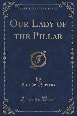 Our Lady of the Pillar (Classic Reprint) (Paperback)