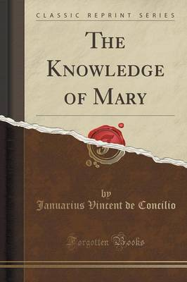 The Knowledge of Mary (Classic Reprint) (Paperback)