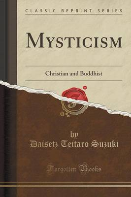 Mysticism: Christian and Buddhist (Classic Reprint) (Paperback)