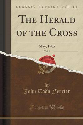 The Herald of the Cross, Vol. 1: May, 1905 (Classic Reprint) (Paperback)