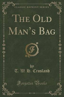 The Old Man's Bag (Classic Reprint) (Paperback)