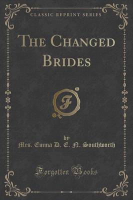 The Changed Brides (Classic Reprint) (Paperback)