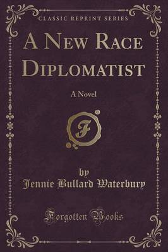 A New Race Diplomatist: A Novel (Classic Reprint) (Paperback)