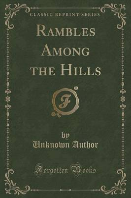 Rambles Among the Hills (Classic Reprint) (Paperback)