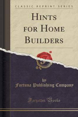 Hints for Home Builders (Classic Reprint) (Paperback)