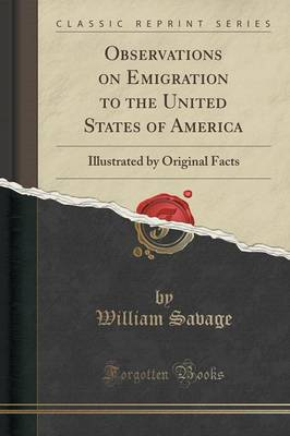 Observations on Emigration to the United States of America: Illustrated by Original Facts (Classic Reprint) (Paperback)
