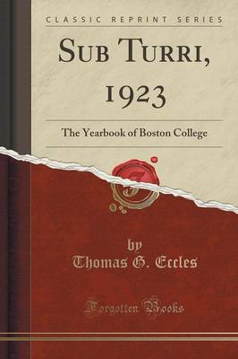 Sub Turri, 1923: The Yearbook of Boston College (Classic Reprint) (Paperback)
