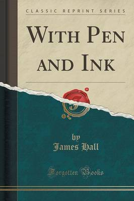 With Pen and Ink (Classic Reprint) (Paperback)