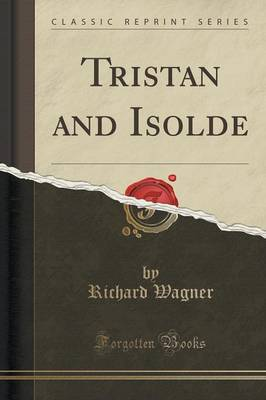 Tristan and Isolde (Classic Reprint) (Paperback)
