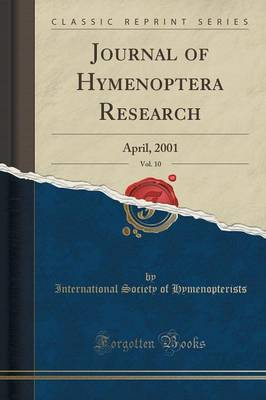 Journal of Hymenoptera Research, Vol. 10: April, 2001 (Classic Reprint) (Paperback)