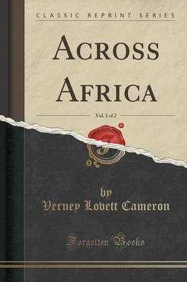 Across Africa, Vol. 2 of 2 (Classic Reprint) (Paperback)