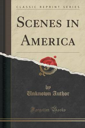 Scenes in America (Classic Reprint) (Paperback)