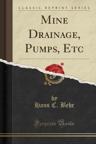 Mine Drainage, Pumps, Etc (Classic Reprint) (Paperback)