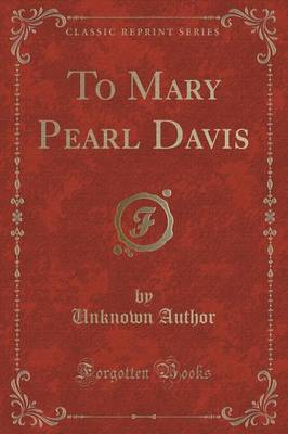 To Mary Pearl Davis (Classic Reprint) (Paperback)