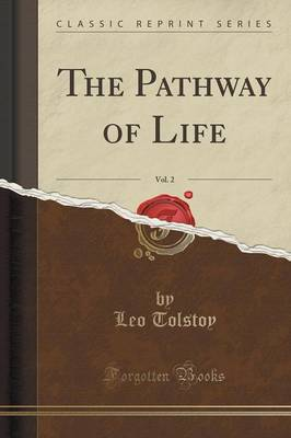The Pathway of Life, Vol. 2 (Classic Reprint) (Paperback)