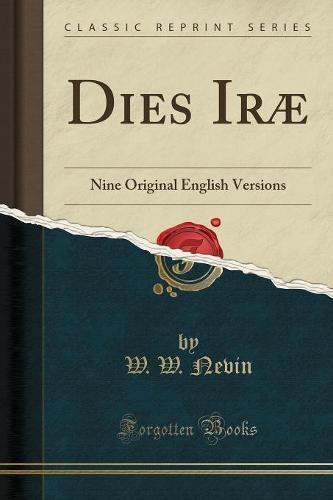 Dies Irae: Nine Original English Versions (Classic Reprint) (Paperback)
