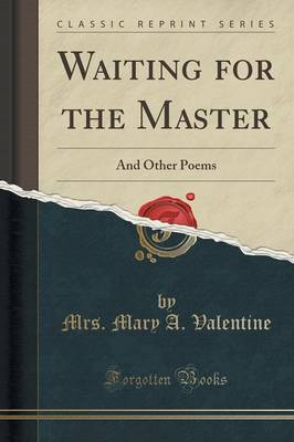 Waiting for the Master: And Other Poems (Classic Reprint) (Paperback)