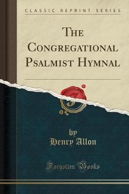 The Congregational Psalmist Hymnal (Classic Reprint) (Paperback)