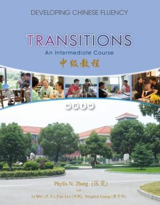 Transitions: Developing Chinese Fluency: Intermediate Chinese (Paperback)