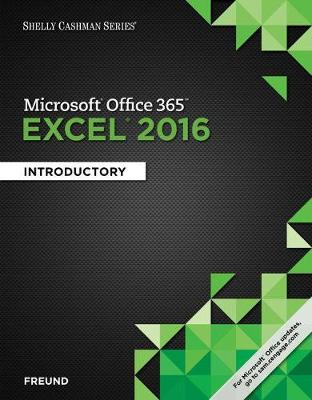 Shelly Cashman Series Microsoft Office 365 & Excel 2016: Introductory, Loose-Leaf Version