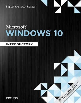 Shelly Cashman Series Microsoft Windows 10: Introductory, Loose-Leaf Version