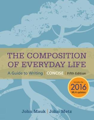The Composition of Everyday Life, Concise, 2016 MLA Update (Paperback)