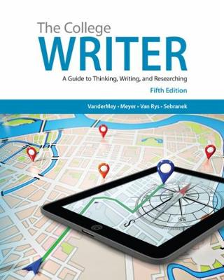 The College Writer: A Guide to Thinking, Writing, and Researching (with 2016 MLA Update Card) (Hardback)
