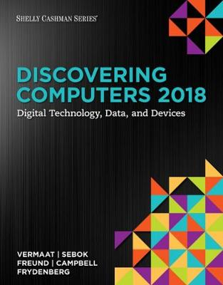 Discovering Computers (c)2018: Digital Technology, Data, and Devices (Paperback)