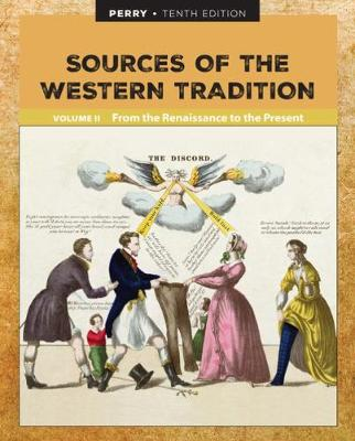 Sources of the Western Tradition Volume II: From the Renaissance to the Present (Paperback)