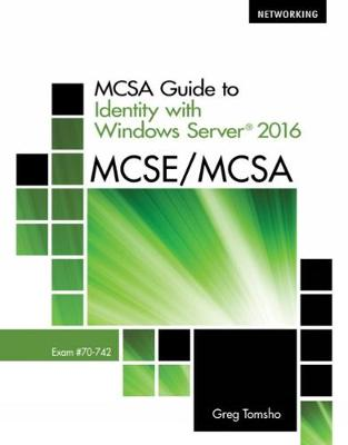 MCSA Guide to Identity with Windows Server (R) 2016, Exam 70-742 (Paperback)