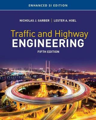 Traffic and Highway Engineering: Enhanced SI Edition (Paperback)
